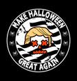 make halloween great again shirt design vector image vector image
