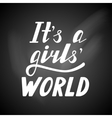 Hand written lettering It s a girls world vector image vector image