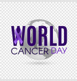 world cancer day background with purple ribbon and vector image vector image
