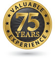 75 years valuable experience gold label vector image vector image