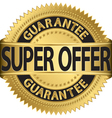 Super offer guarantee golden label vector image vector image