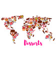 world map of cake cupcake donut candy desserts vector image vector image