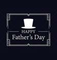 happy fathers day greeting card art-deco style vector image