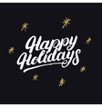 happy holidays handwritten lettering with golden vector image