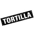 square grunge black tortilla stamp vector image vector image