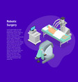 robotic surgery concept 3d card isometric view vector image vector image