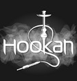 hookah for relaxation and white smoke vector image vector image
