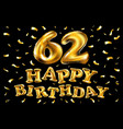 happy birthday 62th celebration gold balloons and vector image vector image