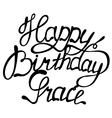 Happy birthday Grace lettering vector image vector image