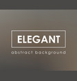 elegant dark brown rich blurred background vector image vector image