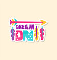 creative text dream on and ethnic elements cute vector image