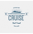 Cruise best travel insignia and labels for any vector image vector image