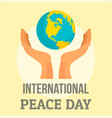 earth international peace day background flat vector image