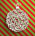 Holidays greeting card vector image vector image