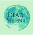 dead silent of full moon vector image