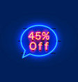 neon chat frame 45 off text banner night sign vector image vector image