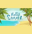 hello summer beach vacation sand tropical seaside vector image vector image