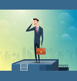 businessman standing at the top of the building vector image vector image