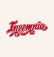 insomnia handwritten lettering template for card vector image vector image
