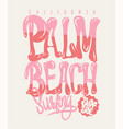 palm beach california t-shirt graphic vector image
