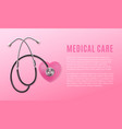 medical care banner with stethoscope realistic vector image vector image