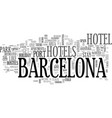 a new idea for barcelona hotels text word cloud vector image vector image