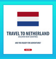 travel to netherland discover and explore new vector image vector image