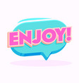 enjoy banner with pink typography in blue speech vector image vector image