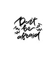 quote - dont be afraid vector image