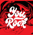 you rock handwritten lettering made in 90s style vector image