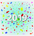 happy new year 2019 background with confetti vector image vector image