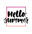 hello summer text lettering calligraphy letters vector image vector image