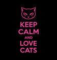 keep calm and love cats motivational quote poster vector image vector image