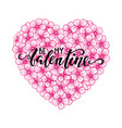 be my valentine hand drawn calligraphy and brush vector image vector image