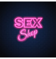 sex shop neon sign vintage signage vector image vector image