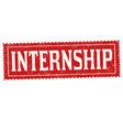 internship grunge rubber stamp vector image vector image