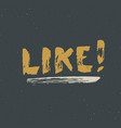 like lettering handwritten sign hand drawn grunge vector image vector image