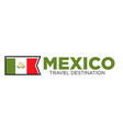 mexico travel destination banner vector image