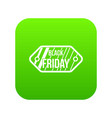 black friday sale tag icon digital green vector image vector image