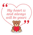 Inspirational love quote My heart is and always vector image vector image