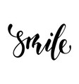 lettering inspirational poster smile hand drawn vector image