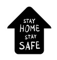 stay home safe message vector image vector image
