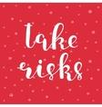 Take risks Brush lettering vector image vector image