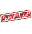 application denied stamp vector image vector image