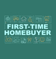 first-time homebuyer word concepts banner vector image