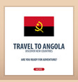 travel to angola discover and explore new vector image