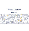 Ecology Doodle Concept vector image vector image
