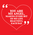 Inspirational love quote You are my angel making vector image vector image