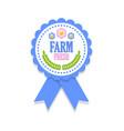 farm fresh rosette placed on white background vector image vector image