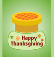 thanksgiving day background with pie vector image vector image
